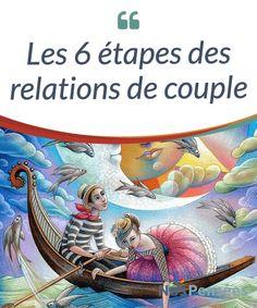 Les 6 étapes des relations de couple  Les #relations de couple #grandissent, évoluent et changent en fonction de certaines étapes bien précises, c'est pourquoi au fil du temps, nos sentiments sont #différents.  #Curiosités