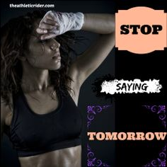 It NEVER comes! Make today the day you commit to a daily Rider Fitness Program!