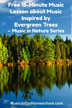 Free 15-Minute Music Lesson about Music Inspired by Evergreen Trees ~ Music in Nature Series - Music in Our Homeschool Preschool Music, Teaching Music, Teaching Science, High School Credits, Evergreen Trees, Nature Study, Music Lessons, Art Music, State Parks