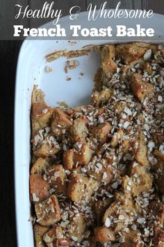 Healthy and Wholesome French Toast Casserole  Bake 257 calories 7 weight watchers points plus