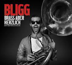 BLIGG - Brass Aber Herzlich (Bart Aber Herzlich mit der Youngblood Brass Band) (Universal Music Switzerland) http://www.amazon.de/dp/B005VZ1G7A/ref=cm_sw_r_pi_dp_Y8ztub1G4K4ZV