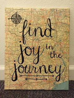 canvas wall art with map background and painted quote find joy in the journey. Map Crafts, Diy And Crafts, Arts And Crafts, Crafts With Maps, Travel Crafts, Cuadros Diy, Map Canvas, Thinking Day, Map Background