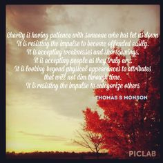 Thomas S Monson Lds Quote Charity Charity never faileth #lds