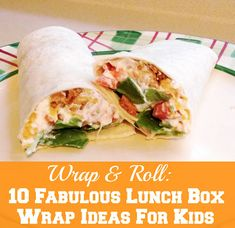 Wrap & Roll: 10 Fabulous Lunch Box Wraps For Kids