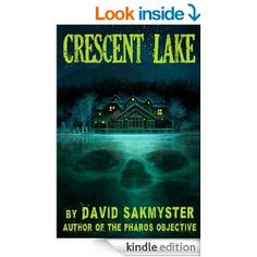 Small town horror--big secret and a terrifying power at the bottom of Crescent Lake