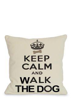 Keep Calm & Walk the Dog Throw Pillow | HauteLook