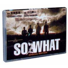 SO WHAT スペシャルエディション [DVD]