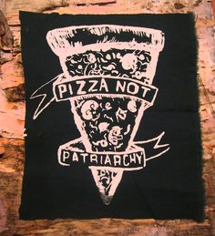Pizza NOT Patriarchy on Etsy, $6.94 AUD