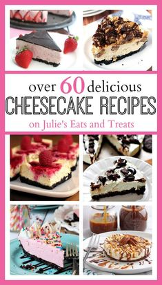 Over 60 delicious cheesecake recipes! Find your favorite flavor and discover something new! ~ https://www.julieseatsandtreats.com