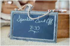 Chalkboards for weddings. make a TIME for the sendoff so guests aren't left wondering when things wrap up.