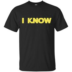 Star Wars shirts  I Know Star Wars Funny T-shirts Hoodies Sweatshirts