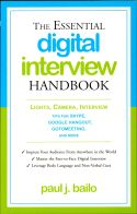 "In The Essential Digital Interview Handbook, Paul J. Bailo explains that there is a scarcity of knowledge pertaining to how applicants handle themselves during digital interviews. Since the Internet enables companies to conduct more ""personable"" interviews than phone interviews do and saves companies money by cutting travel costs, individuals must learn to adapt their interviewing skills."