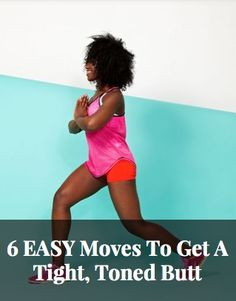 6 EASY Moves To Get A Tight, Toned Butt | Workout