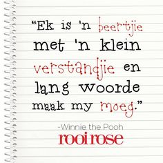 ''Ek is 'n beertjie met 'n klein verstandjie en lang woorde maak my moeg.'' -Winnie the Pooh Best Inspirational Quotes, Afrikaans, Winnie The Pooh, English, Sayings, School, Funny, English English, Winnie The Pooh Ears