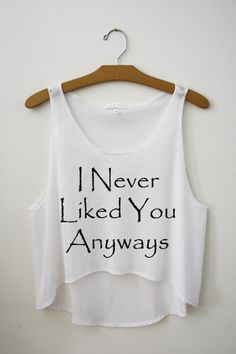 I Never Liked You Anyway Crop Top