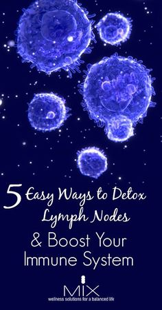 5 Easy Ways to Detox Lymph Nodes & Boost Your Immune System.