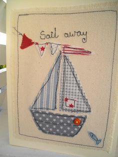 Boys Nautical Birthday Picture Machine by SewSweetbySuzanne Embroidery Cards, Free Motion Embroidery, Embroidery Applique, Embroidery Ideas, Fabric Cards, Fabric Postcards, Freehand Machine Embroidery, Machine Embroidery Patterns, Deco Marine