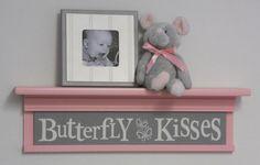 Pink and Gray Nursery - Butterfly Kisses - Sign on 24 Shelf Pastel Pink Children Wall Art Nursery Decor via Etsy
