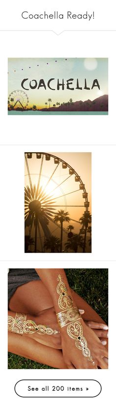 """""""Coachella Ready!"""" by emma-oloughlin ❤ liked on Polyvore featuring backgrounds, coachella, other, pics, pictures, text, phrase, quotes, saying and art"""