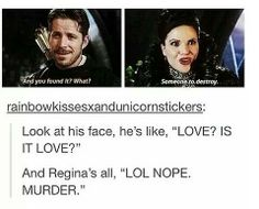 """Robin: love? Regina: NOPE """"someone to destroy"""" #outlawqueen"""