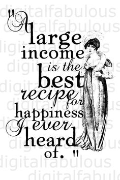 A large income according to Jane Austen