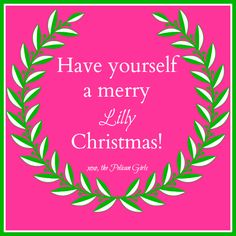 Merry Christmas Lilly Lovers! Pink and green holiday entertaining wishes! Lilly pulitzer #preppy #christmascard