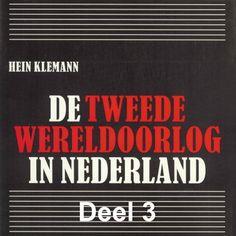 De Tweede Wereldoorlog in Nederland - deel 3: De Nederlandse economie in oorlogstijd | Hein Klemann: 6 tophistorici geven een nieuw en…