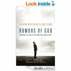 Amazon.com: Rumors of God: Experience the Kind of Faith You´ve Only Heard About eBook: Darren Whitehead, Jon Tyson, Bill Hybels: Kindle Stor...