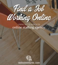 Kelly Services is a great way to find a work at home job