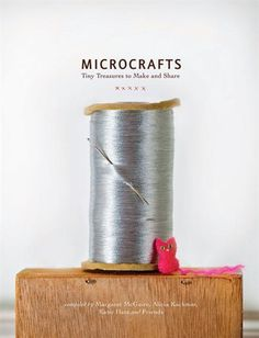 Microcrafts: Tiny Treasures To Make And Share #crafts #reading #book