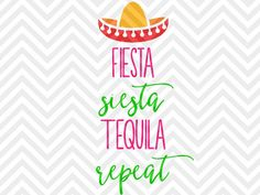 Fiesta Siesta Tequila Repeat Sombrero tumbler decal wedding bachelorette party shirt SVG file - Cut File - Cricut projects - cricut ideas - cricut explore - silhouette cameo projects - Silhouette projects SVG by KristinAmandaDesigns