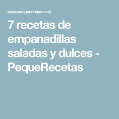 7 recetas de empanadillas saladas y dulces - PequeRecetas