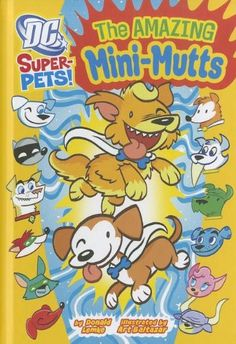 The Amazing Mini-Mutts (DC Super-Pets) by Donald Lemke http://www.amazon.com/dp/1404872183/ref=cm_sw_r_pi_dp_OBWcvb1CQ7N7H