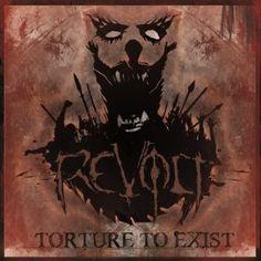 Revolt - Torture To Exist 4/5 Sterne