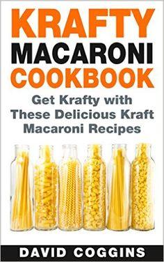 Krafty Macaroni Cookbook: Get Krafty with These Delicious Kraft Macaroni Recipes - Kindle edition by David Coggins. Cookbooks, Food & Wine Kindle eBooks @ Amazon.com.