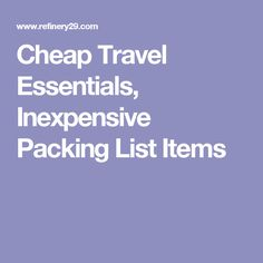 Cheap Travel Essentials, Inexpensive Packing List Items