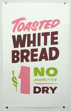 """Brett Piva, """"Toasted White Bread, Dry""""— hand painted on cardstock —14""""w x 22""""h"""