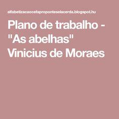 """Plano de trabalho - """"As abelhas"""" Vinicius de Moraes"""