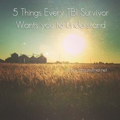[WEB SITE] 5 Things Every TBI Survivor Wants You to Understand