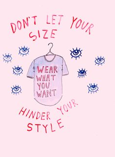 Don't let your body shape, sex, or gender identity hinder your style. Wear whatever you want!