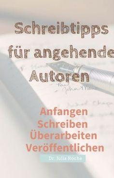 Besser Schreiben. Überarbeiten. Anfangen! Schreibtipps für angehende Autoren #wattpad #sachbcher