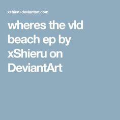 wheres the vld beach ep by xShieru on DeviantArt