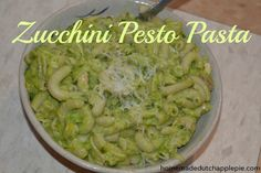 Zucchini Pesto Pasta    Homemade Dutch Apple Pie (want to try this over rice)
