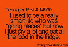 Teenager Posts - haha sadly thats the way it is except for the eating all the time This Is Your Life, Story Of My Life, Teen Posts, Teenager Posts, It Goes On, Thats The Way, I Can Relate, Just For Laughs, Laugh Out Loud