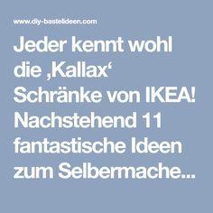 Jeder kennt wohl die 'Kallax' Schränke von IKEA! Nachstehend 11 fantastische Ideen zum Selbermachen mit den Kallax Schränken! - DIY Bastelideen