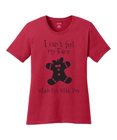 Look at this TKO tees Red 'I Can't Feel My Face' Tee on #zulily today!