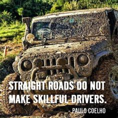 Mud, mud, & more. Oh Hell no. We can have a ton of fun and build skillful drivers without a complete mud bath. My Jeep needs a challenge not a facial. Jeep Xj, Jeep Truck, Jeep Wrangler, Jeep Humor, Jeep Funny, Car Humor, Jeep Quotes, Jeep Sayings, E90 Bmw
