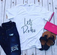 Let's Rodeo - women's printed t-shirt. Cute southern outfit.     Rodeo Shirt, Western Shirt, Rodeo Tee, Fair Shirt, Cowgirl Shirt, Country Shirt, Farm Shirt, Ranch Shirt, Southern Shirt, Texas Shirt