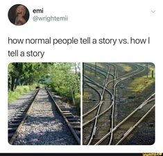 how normal people tell a story vs. how I tell a story popular memes on the site Really Funny Memes, Stupid Funny Memes, Funny Relatable Memes, Haha Funny, Funny Posts, Funny Cute, Hilarious, Funny Walk, Memes Humor