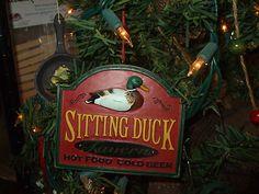 "DUCK HUNTING CHRISTMAS TREE ORNAMENT ""SITTING DUCK TAVERN"" SIGN! up for bid on eBay by pjgal2000, Pam Jones of Barn Raising Antiques!"
